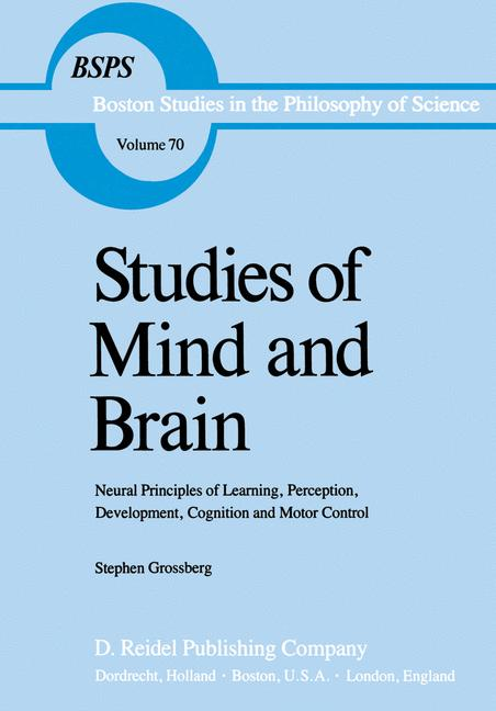 Cover of 'Studies of mind and brain : neural principles of learning, perception, development, cognition, and motor control'
