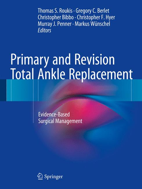 Cover of 'Primary and Revision Total Ankle Replacement'