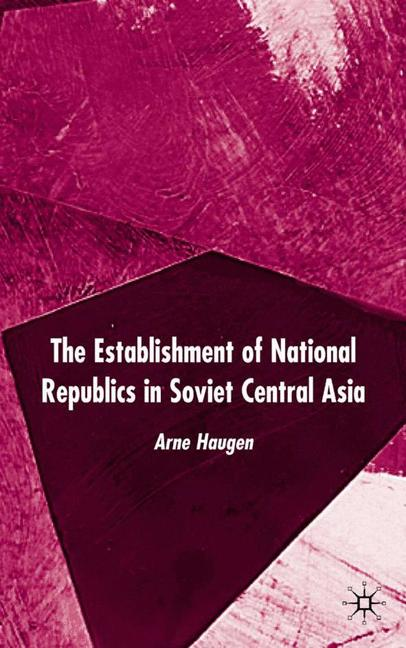 Cover of 'The Establishment of National Republics in Soviet Central Asia'