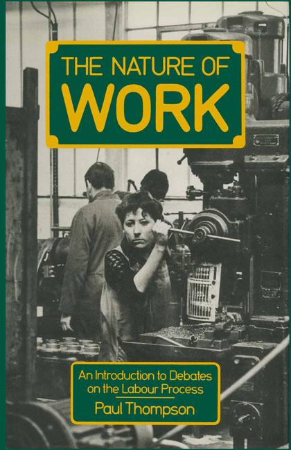 Cover of 'The nature of work : an introduction to debates on the labour process'