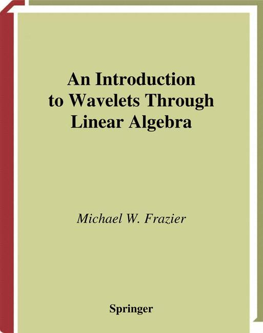 Cover of 'An Introduction to Wavelets Through Linear Algebra'