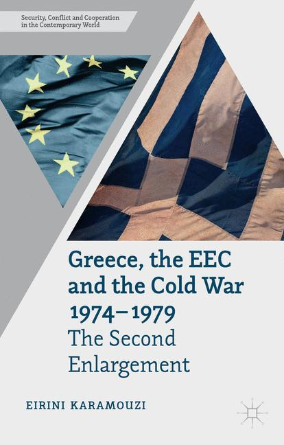Cover of 'Greece, the EEC and the Cold War, 1974–1979'