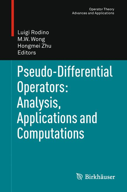 Cover of 'Pseudo-Differential Operators: Analysis, Applications and Computations'