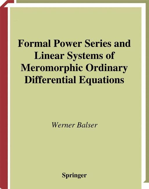 Cover of 'Formal Power Series and Linear Systems of Meromorphic Ordinary Differential Equations'