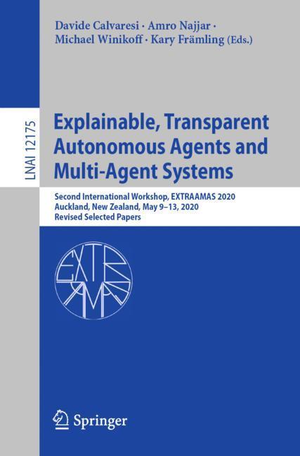 Cover of 'Explainable, Transparent Autonomous Agents and Multi-Agent Systems'