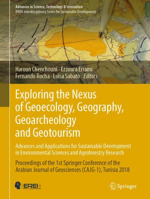 Cover of 'Exploring the Nexus of Geoecology, Geography, Geoarcheology and Geotourism: Advances and Applications for Sustainable Development in Environmental Sciences and Agroforestry Research'