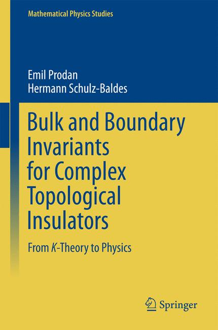 Cover of 'Bulk and Boundary Invariants for Complex Topological Insulators: From   K-Theory to Physics'