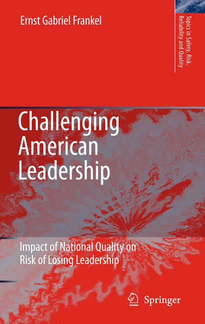 Cover of 'Challenging American leadership : impact of national quality on risk of losing leadership'