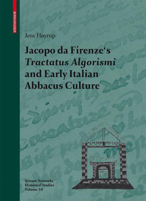 Cover of 'Jacopo da Firenze's Tractatus Algorismi and Early Italian Abbacus Culture'