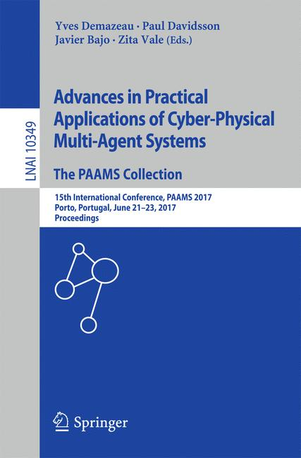 Cover of 'Advances in Practical Applications of Cyber-Physical Multi-Agent Systems: The PAAMS Collection'