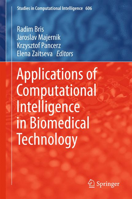 Cover of 'Applications of Computational Intelligence in Biomedical Technology'