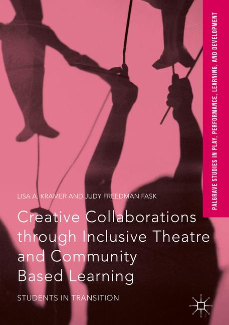 Cover of 'Creative Collaborations through Inclusive Theatre and Community Based Learning'