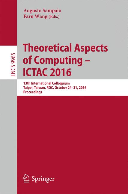 Cover of 'Theoretical Aspects of Computing – ICTAC 2016'