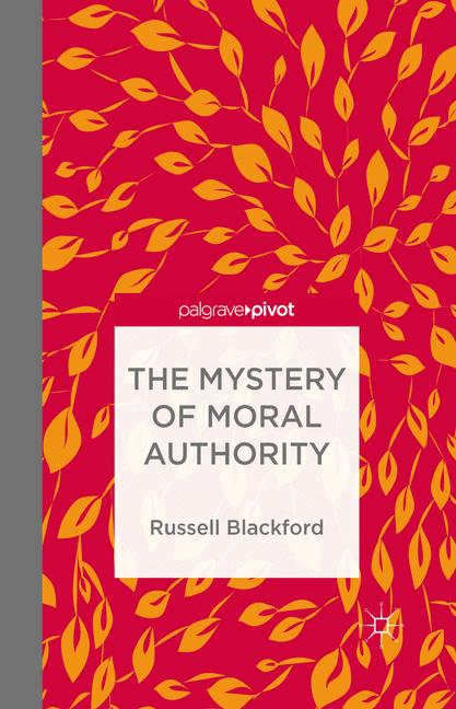 Cover of 'The Mystery of Moral Authority'