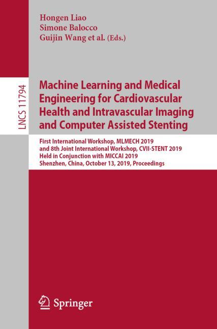 Cover of 'Machine Learning and Medical Engineering for Cardiovascular Health and Intravascular Imaging and Computer Assisted Stenting'
