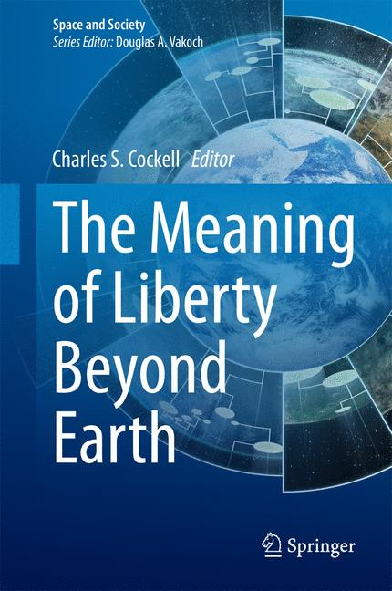 Cover of 'The Meaning of Liberty Beyond Earth'