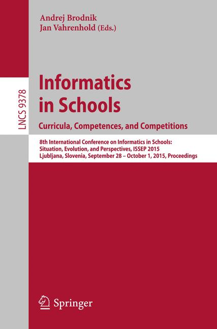 Cover of 'Informatics in Schools. Curricula, Competences, and Competitions'