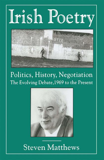 Cover of 'Irish poetry : politics, history, negotiation : the evolving debate, 1969 to the present'
