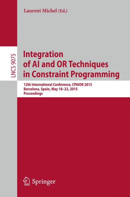 Cover of 'Integration of AI and OR Techniques in Constraint Programming'
