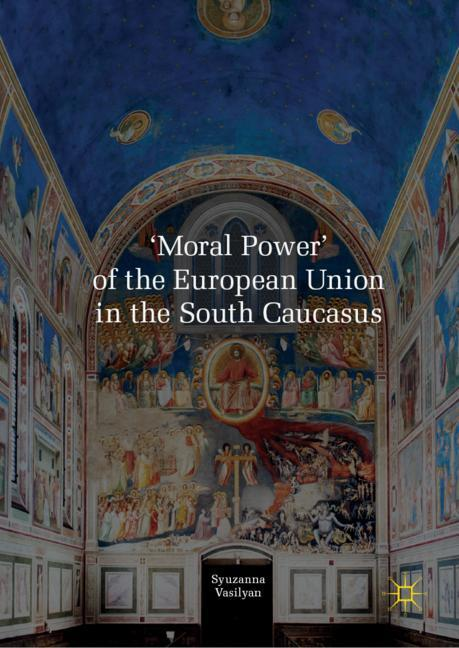 Cover of ''Moral Power' of the European Union in the South Caucasus'