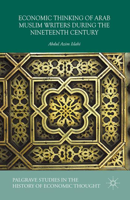 Cover of 'Economic Thinking of Arab Muslim Writers During the Nineteenth Century'