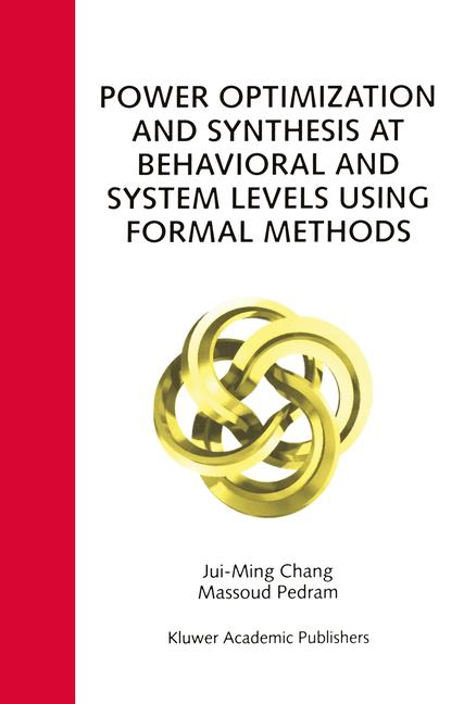Cover of 'Power Optimization and Synthesis at Behavioral and System Levels Using Formal Methods'