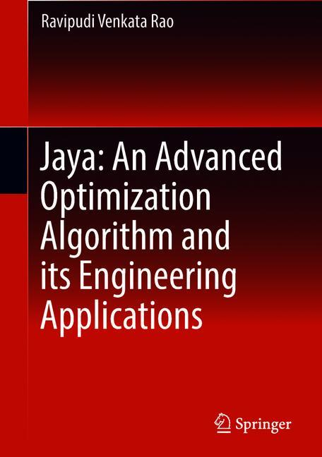 Cover of 'Jaya: An Advanced Optimization Algorithm and its Engineering Applications'