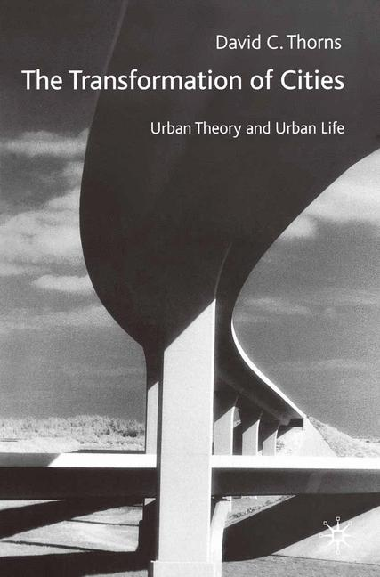 Cover of 'The transformation of cities : urban theory and urban life'