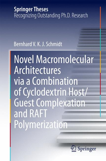 Cover of 'Novel Macromolecular Architectures via a Combination of Cyclodextrin Host/Guest Complexation and RAFT Polymerization'
