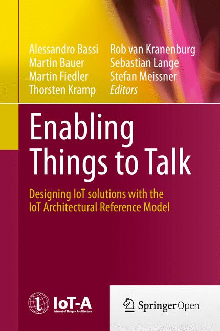 Cover of 'Enabling Things to Talk : Designing IoT solutions with the IoT Architectural Reference Model'