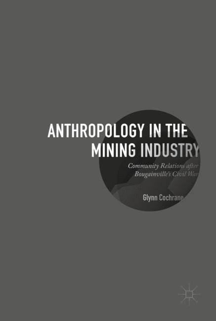 Cover of 'Anthropology in the Mining Industry'
