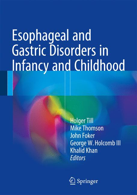 Cover of 'Esophageal and Gastric Disorders in Infancy and Childhood'