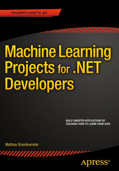 Cover of 'Machine Learning Projects for .NET Developers'