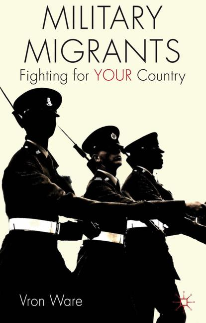 Cover of 'Military migrants : fighting for your country'