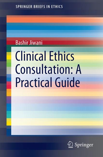 Cover of 'Clinical Ethics Consultation: A Practical Guide'