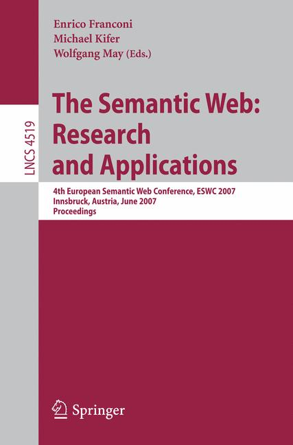 Cover of 'The Semantic Web : research and applications : 4th European Semantic Web Conference, ESWC 2007, Innsbruck, Austria, June 3-7, 2007 : proceedings'