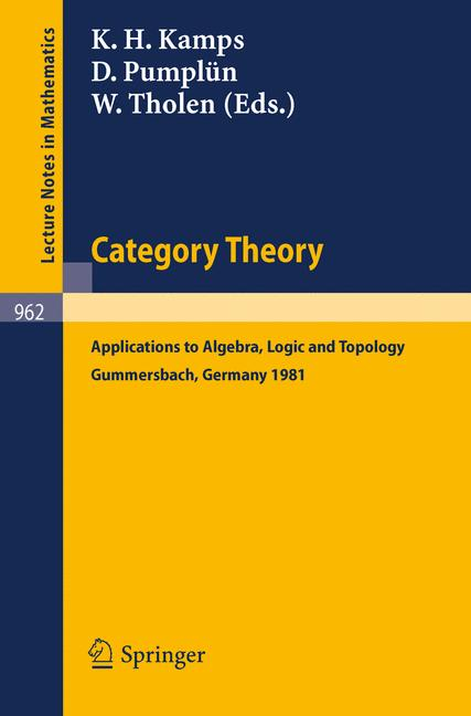 Cover of 'Category Theory : Applications to Algebra, Logic and Topology Proceedings of the International Conference Held at Gummersbach, July 6–10, 1981'