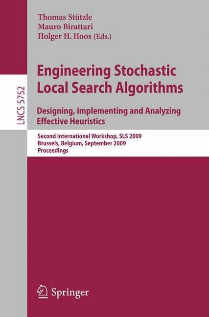 Cover of 'Engineering Stochastic Local Search Algorithms. Designing, Implementing and Analyzing Effective Heuristics'
