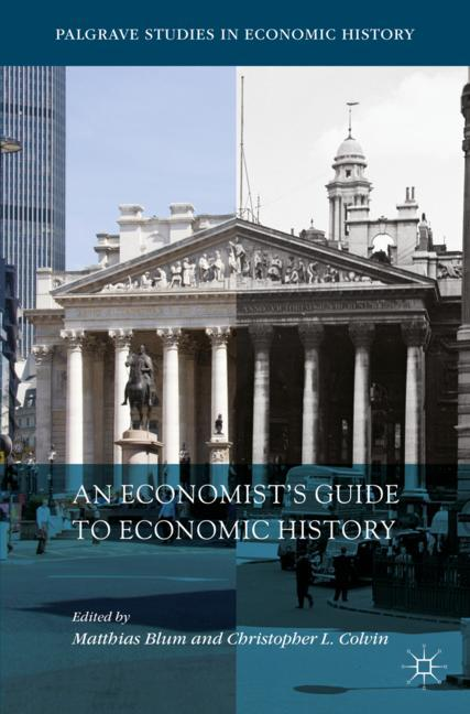 Cover of 'An Economist's Guide to Economic History'