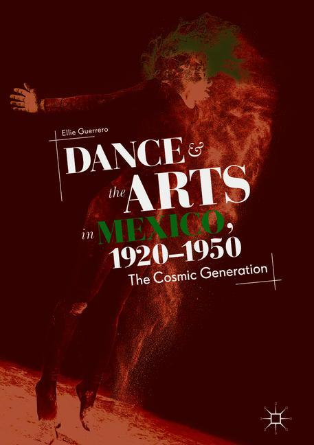 Cover of 'Dance and the Arts in Mexico, 1920-1950'