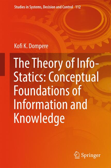 Cover of 'The Theory of Info-Statics: Conceptual Foundations of Information and Knowledge'