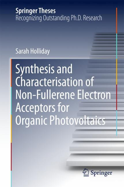Cover of 'Synthesis and Characterisation of Non-Fullerene Electron Acceptors for Organic Photovoltaics'