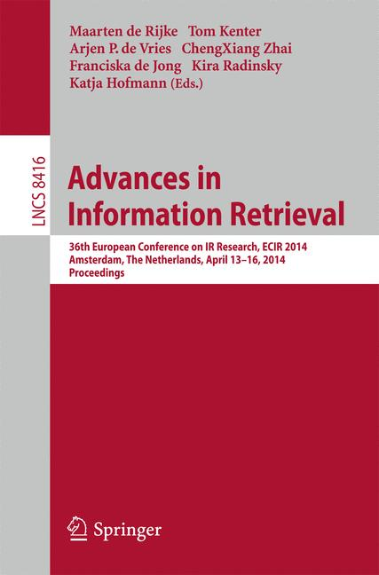 Cover of 'Advances in Information Retrieval : 36th European Conference on IR Research, ECIR 2014, Amsterdam, The Netherlands, April 13-16, 2014. Proceedings'
