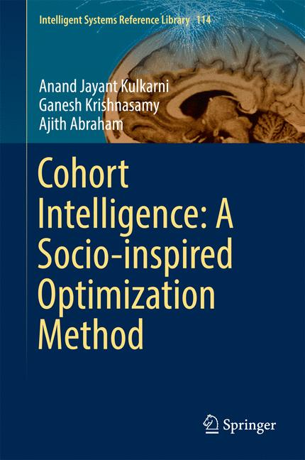 Cover of 'Cohort Intelligence: A Socio-inspired Optimization Method'
