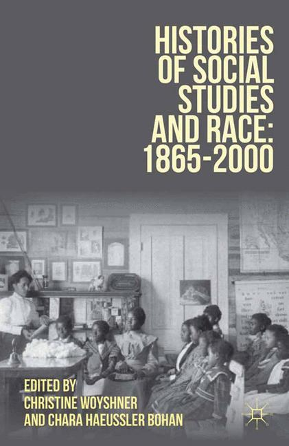 Cover of 'Histories of Social Studies and Race: 1865-2000'