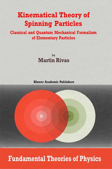 Cover of 'Kinematical Theory of Spinning Particles : Classical and Quantum Mechanical Formalism of Elementary Particles'