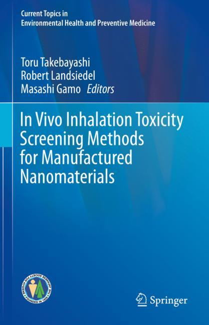 Cover of 'In Vivo Inhalation Toxicity Screening Methods for Manufactured Nanomaterials'