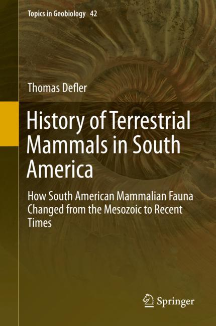 Cover of 'History of Terrestrial Mammals in South America'