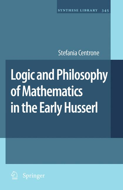 Cover of 'Logic and Philosophy of Mathematics in the Early Husserl'