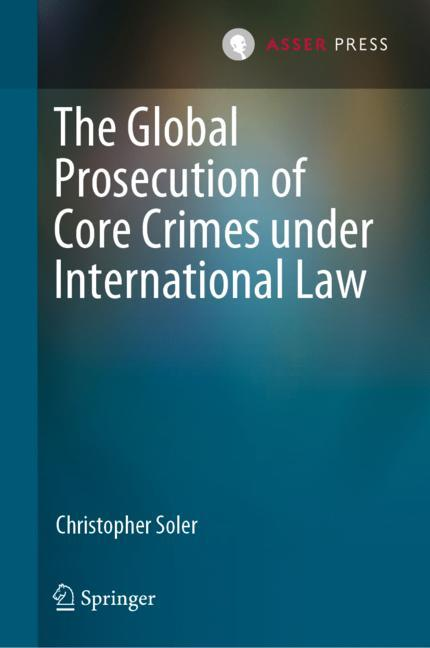 Cover of 'The Global Prosecution of Core Crimes under International Law'